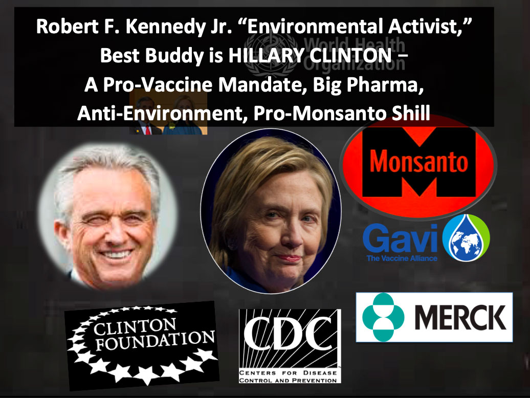 Robert F. Kennedy Buddy Hillary Clinton Pro-Vaccine Pro Big Pharma Pro-Monsanto